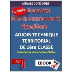 Adjoint Technique 1ère classe. Annales corrigées. Spécialité Environnement et Hygiène