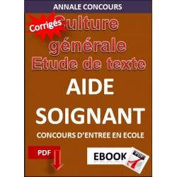 AIDE SOIGNANT LE CONCOURS D'ENTREE EN ECOLE - ETUDE DE TEXTE ET CULTURE GENERALE