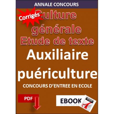 AUXILIERE DE PUERICULTURE- LE CONCOURS D'ENTREE EN ECOLE - ETUDE DE TEXTE ET CULTURE GENERALE