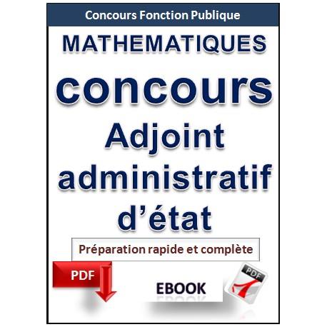Mathématiques. Préparation au concours d'adjoint administratif d'Etat.