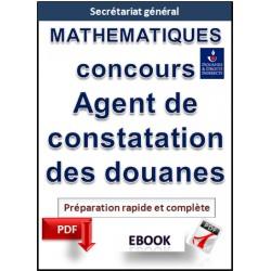 Mathématiques. Agent de constatation des douanes. Préparation au concours