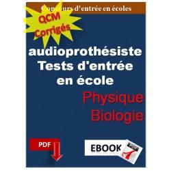 QCM de physique et biologie. Concours d'entrée en écoles d'audioprothésiste.