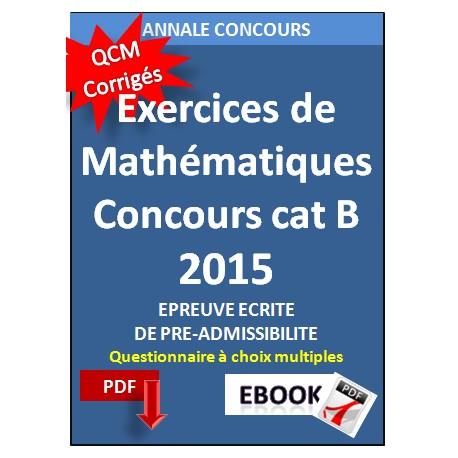 Exercices de mathématiques pour préparer les concours de catégorie B (QCM)