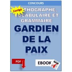 GARDIEN DE LA PAIX. QCM ORTHOGRAPHE, VOCABULAIRE ET GRAMMAIRE
