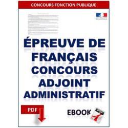 Épreuve de français aux concours d'adjoint administratif. Exercices corrigés tirés des annales.