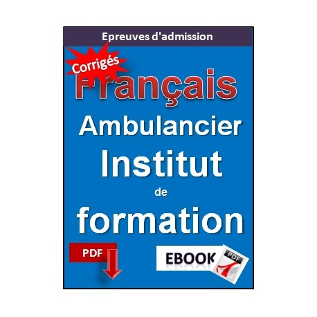 Institut de Formation d'Ambulanciers. Exercices corrigé de français